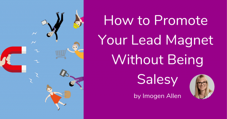 How to Promote Your Lead Magnet Without Being Salesy