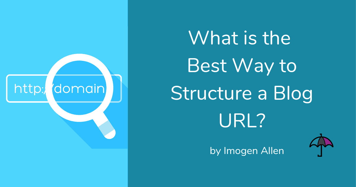 What's the Best Way to Structure a Blog URL?