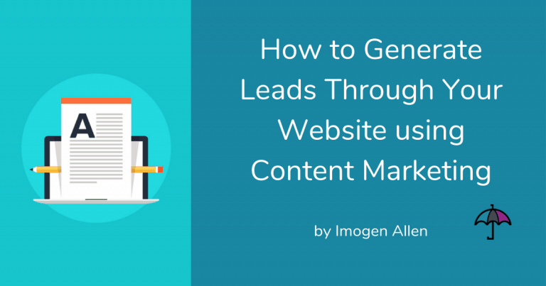 How to Generate Leads through Your Website Using Content Marketing