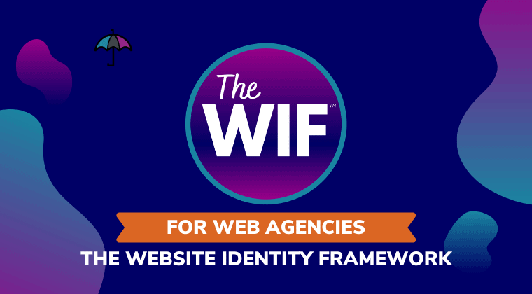 The WIF for Web Agencies